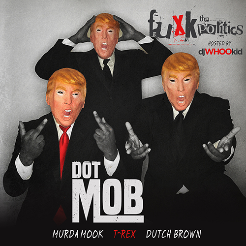 Fuxk The Politics Hosted By Dj Whoo Kid - DotMob
