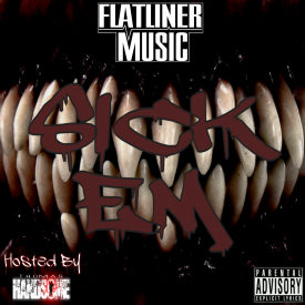 Sick Em (Hosted By DJ Thomas Handsome) - Flatliner Music