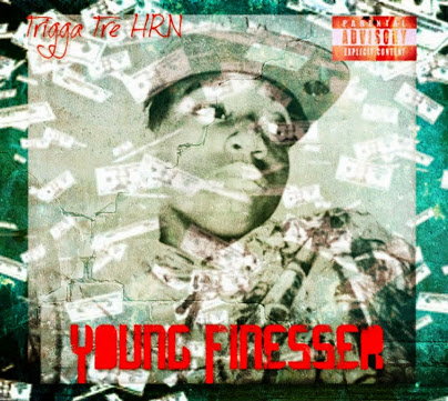 Young Finesser EP - Trigga Tre HRN